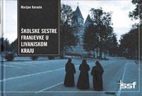 """Knjiga """"Školske sestre franjevke u livanjskom kraju"""""""
