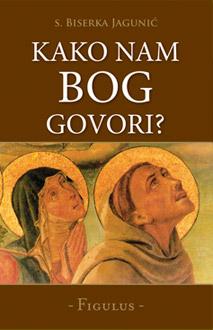 """Knjiga """"Kako nam Bog govori?"""" autorice s. Biserke Jagunić, ŠSF"""